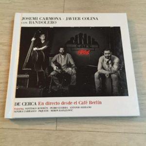 """Josemi Carmona – Javier Colina: """"De cerca. En directo desde el Café Berlín"""" (2017)"""