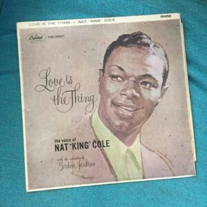 "Nat King Cole: ""Love is the thing"" (1957)"