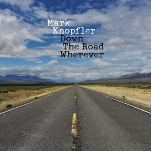 "Mark Knopfler: ""Down the road wherever"" (2018)"