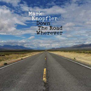 """Mark Knopfler: """"Down the road wherever"""" (2018)"""