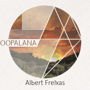 "Albert Freixas: ""Oopalana"" (2018)"