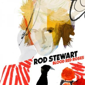 "Rod Stewart: ""Blood red roses"" (2018)"