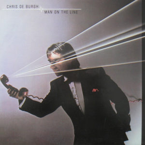 "Chris de Burgh: ""Man on the line"" (1984)"