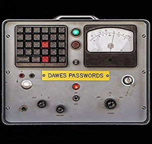 "Dawes: ""Passwords"""