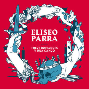 "Eliseo Parra: ""Trece romances y una cançó"" (2018)"