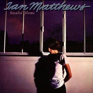 """Ian Matthews: """"Stealin' home"""" (1978)"""