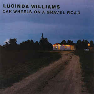 "Lucinda Williams: ""Car wheels on a gravel road"" (1998)"