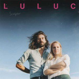 """Luluc: """"Sculptor"""" (2018)"""