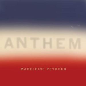 """Madeleine Peyroux: """"Anthem"""" (2018)"""
