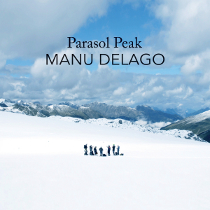 "Manu Delago: ""Parasol peak"" (2018)"