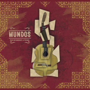 "Paco Bethencourt & Friends: ""Mundos"" (2018)"