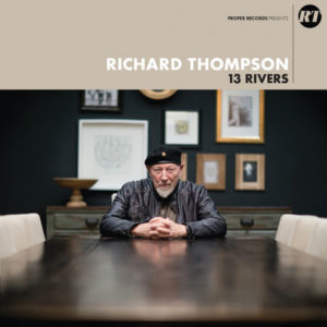 "Richard Thompson: ""13 rivers"" (2018)"