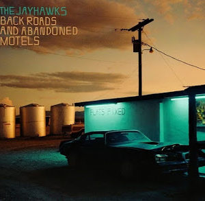 "The Jayhawks: ""Back roads and abandoned motels"" (2018)"