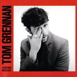 "Tom Grennan: ""Lightning matches"" (2018)"