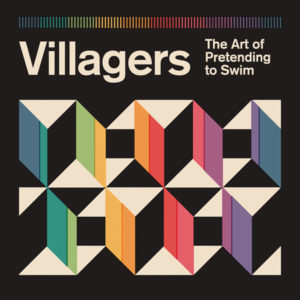 "Villagers: ""The art of pretending to swim"" (2018)"