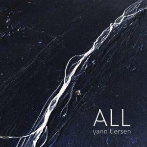 """Yann Tiersen: """"ALL"""" (2019)"""