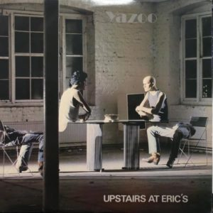 "Yazoo: ""Upstairs at Eric's"" (1982)"