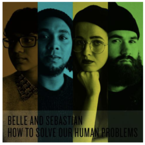 "Belle and Sebastian: ""How to solve our human problems"" (2018)"