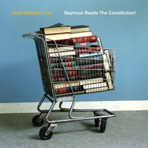 "Brad Mehldau: ""Seymour reads the Constitution"" (2018)"