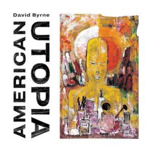 "David Byrne: ""American utopia"" (2018)"