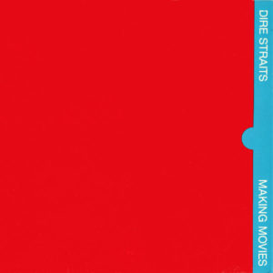"Dire Straits: ""Making movies"" (1980)"
