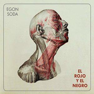 """Egon Soda: """"El rojo y el negro"""" (2018)"""
