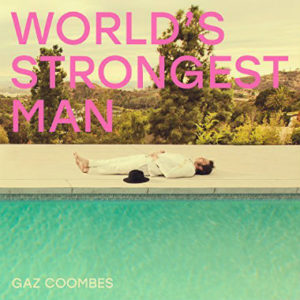 "Gaz Coombes: ""World's strongest man"" (2018)"