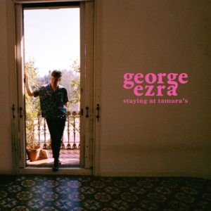"George Ezra: ""Staying at Tamara's"" (2018)"