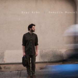 """Hugo Arán: """"Memoria muscular"""" (2018)"""