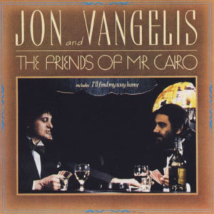 "Jon & Vangelis: ""The friends of Mr. Cairo"" (1981)"