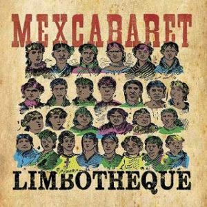 "Limbotheque: ""Mexcabaret"" (2018)"