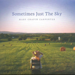 "Mary Chapin Carpenter: ""Sometimes just the sky"" (2018)"