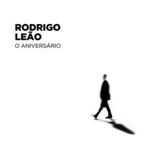 """Rodrigo Leão: """"O aniversário"""" (2018)"""