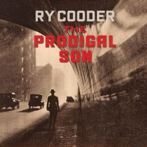 "Ry Cooder: ""The prodigal son"" (2018)"