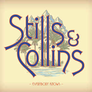 "Stills & Collins: ""Everybody knows"" (2018)"