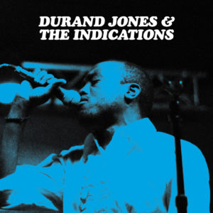 "Durand Jones & The Indications: ""Durand Jones & The Indications"" (2016/2018)"