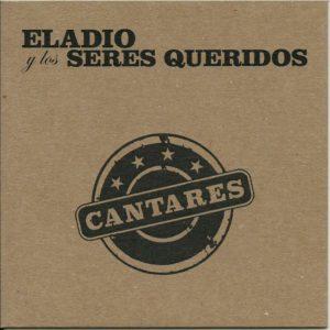 """Eladio y Los Seres Queridos: """"Cantares"""" (2017)"""