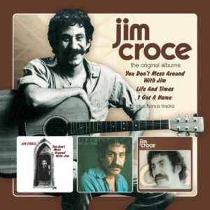 "Jim Croce: ""The original albums (1972 / 1973 / 1973)"