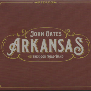 "John Oates & The Good Road Band: ""Arkansas"" (2018)"