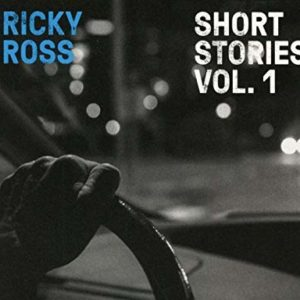 "Ricky Ross: ""Short stories, vol. 1"" (2017)"