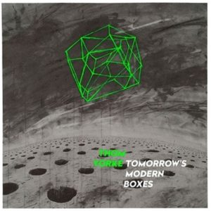 "Thom Yorke: ""Tomorrow's modern boxes"" (2014/18)"