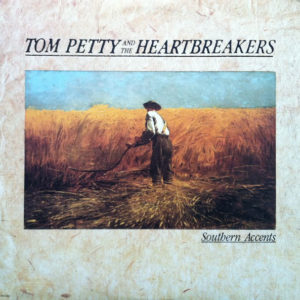 "Tom Petty & The Heartbreakers: ""Southern accents"" (1985)"