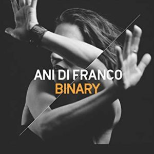 "Ani Di Franco: ""Binary"" (2017)"
