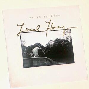 "Brian Fallon: ""Local Honey"" (2020)"