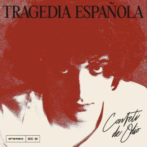 "Confeti de Odio: ""Tragedia española"" (2020)"