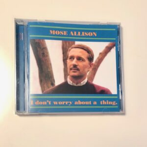 "Mose Allison: ""I don't worry about a thing"" (1962)"