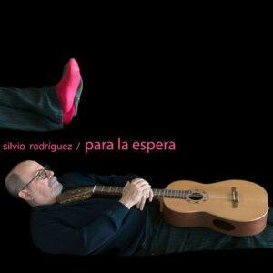 "Silvio Rodríguez: ""Para la espera"" (2020)"