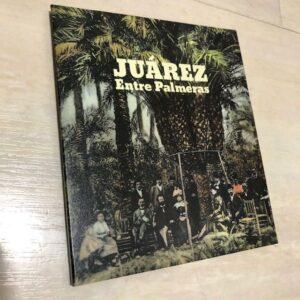"Juárez: ""Entre palmeras"" (2020)"