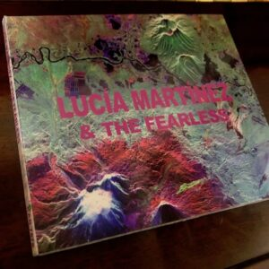 "Lucía Martínez & The Fearless: ""Lucía Martínez & The Fearless"" (2020)"