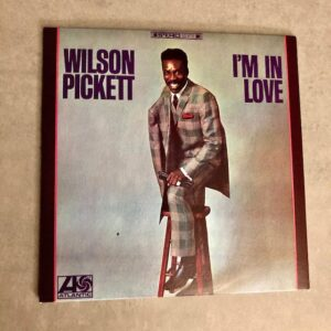 "Wilson Pickett: ""I'm in love"" (1968)"
